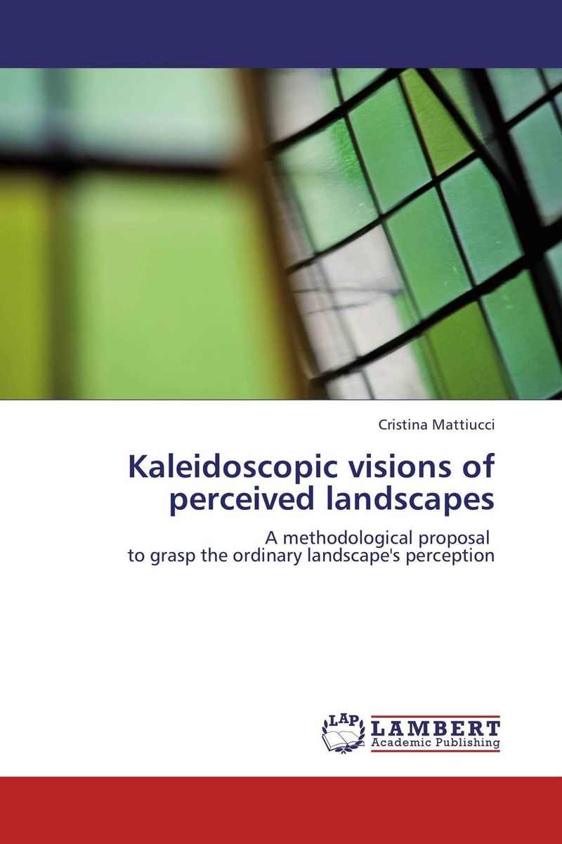 Kaleidoscopic visions of perceived landscapes a landscape overview of antoniadis garden