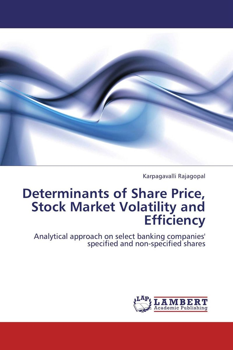 Determinants of Share Price, Stock Market Volatility and Efficiency forecasting stock price volatility an indian perspective page 8