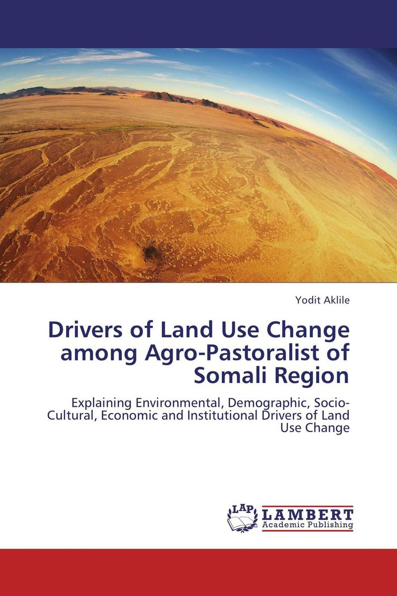 Drivers of Land Use Change among Agro-Pastoralist of Somali Region land of savagery land of promise – the european image of the american