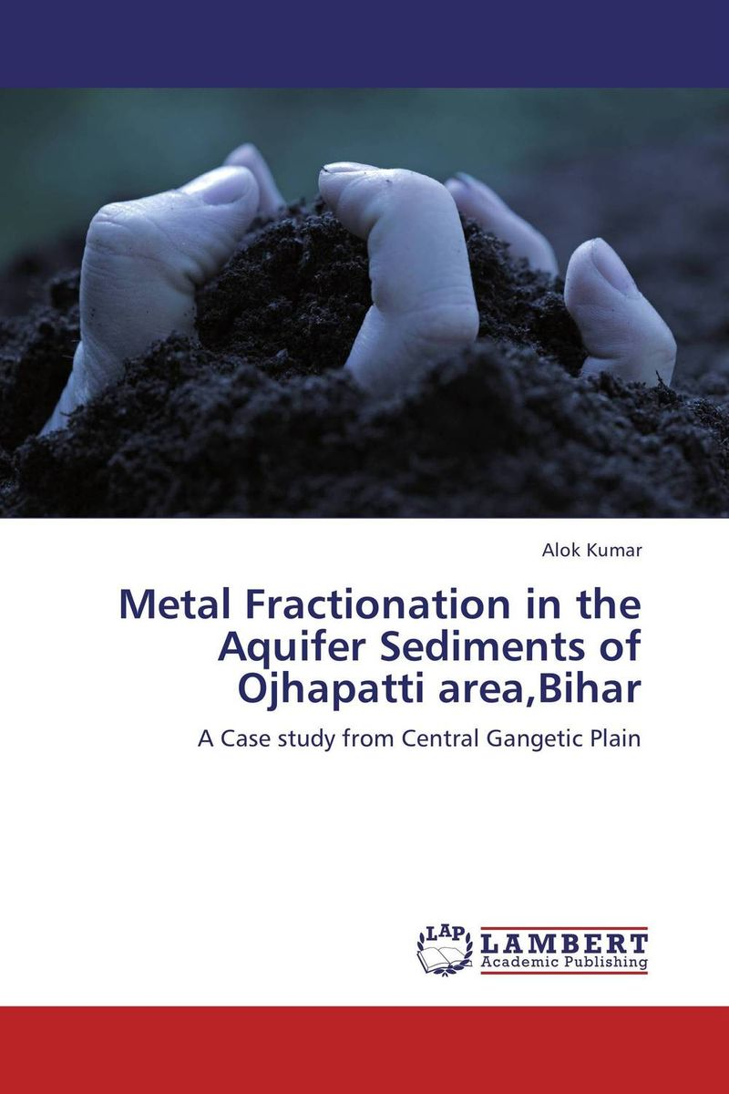 Metal Fractionation in the Aquifer Sediments of Ojhapatti area,Bihar geochemistry of groundwater in a river basin of andhra pradesh india