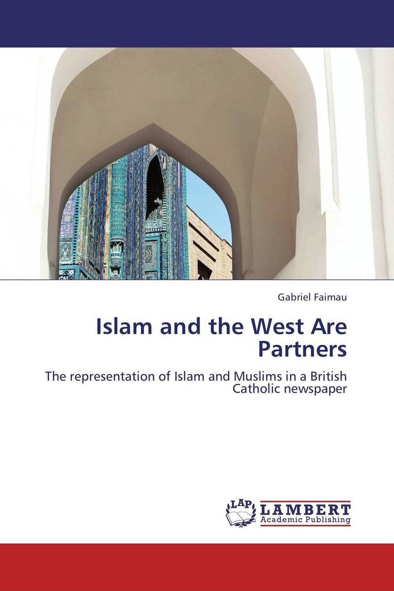 Islam and the West Are Partners islam between jihad and terrorism