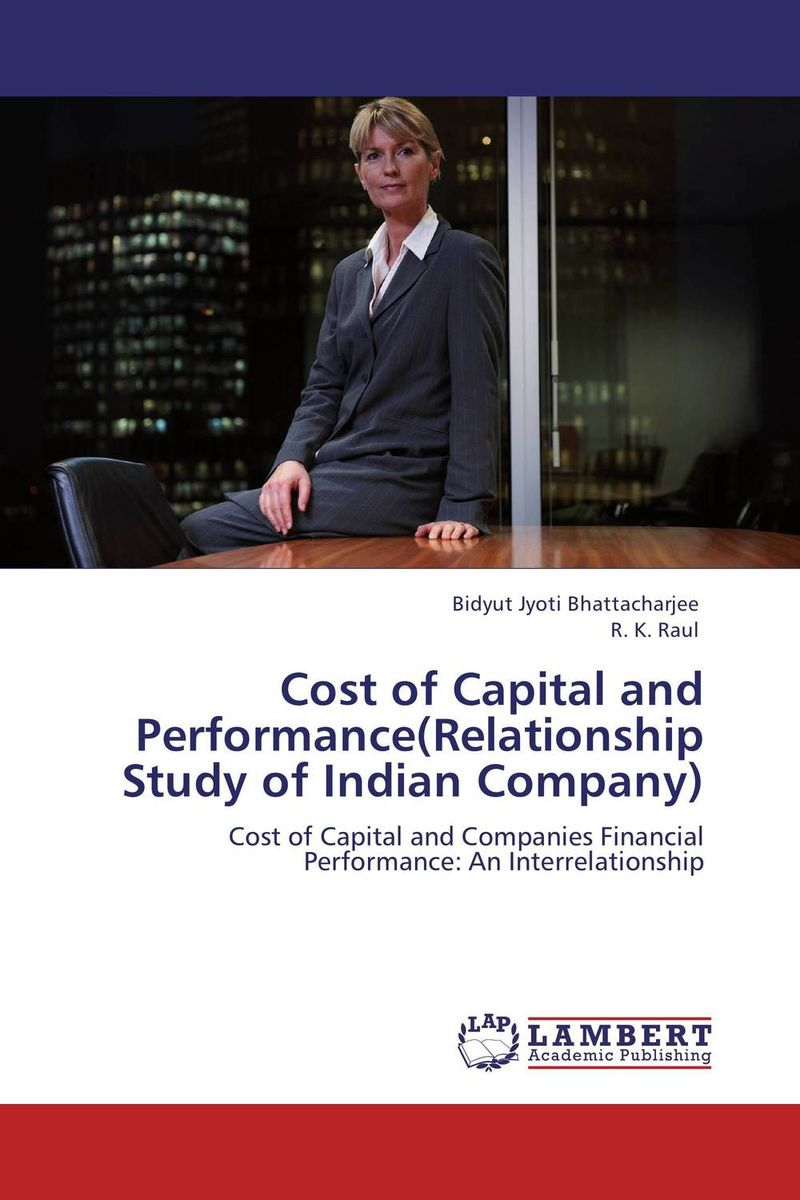 Cost of Capital and Performance(Relationship Study of Indian Company)