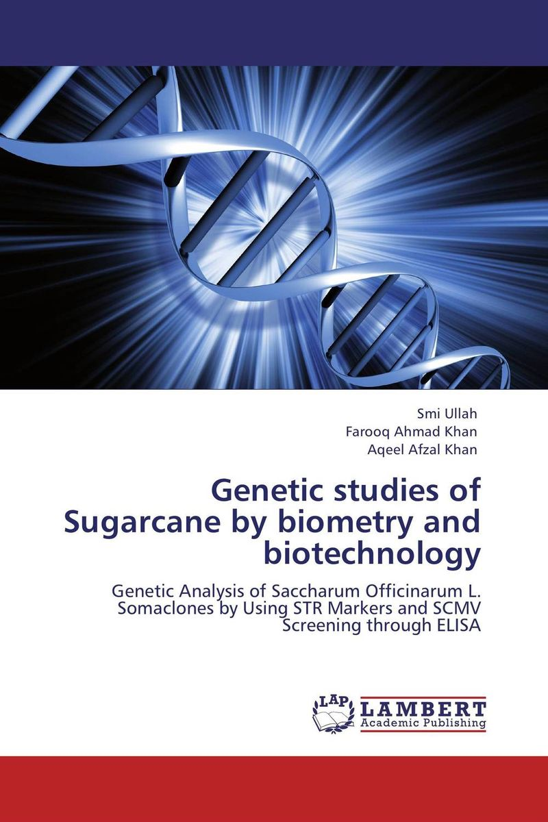 Genetic studies of Sugarcane by biometry and biotechnology eman ibrahim el sayed abdel wahab molecular genetic characterization studies of some soybean cultivars