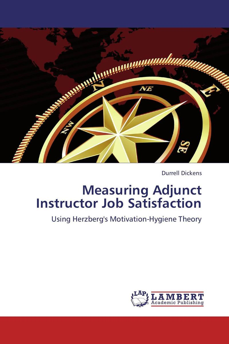 Measuring Adjunct Instructor Job Satisfaction the impact of rewards and motivation on job satisfaction