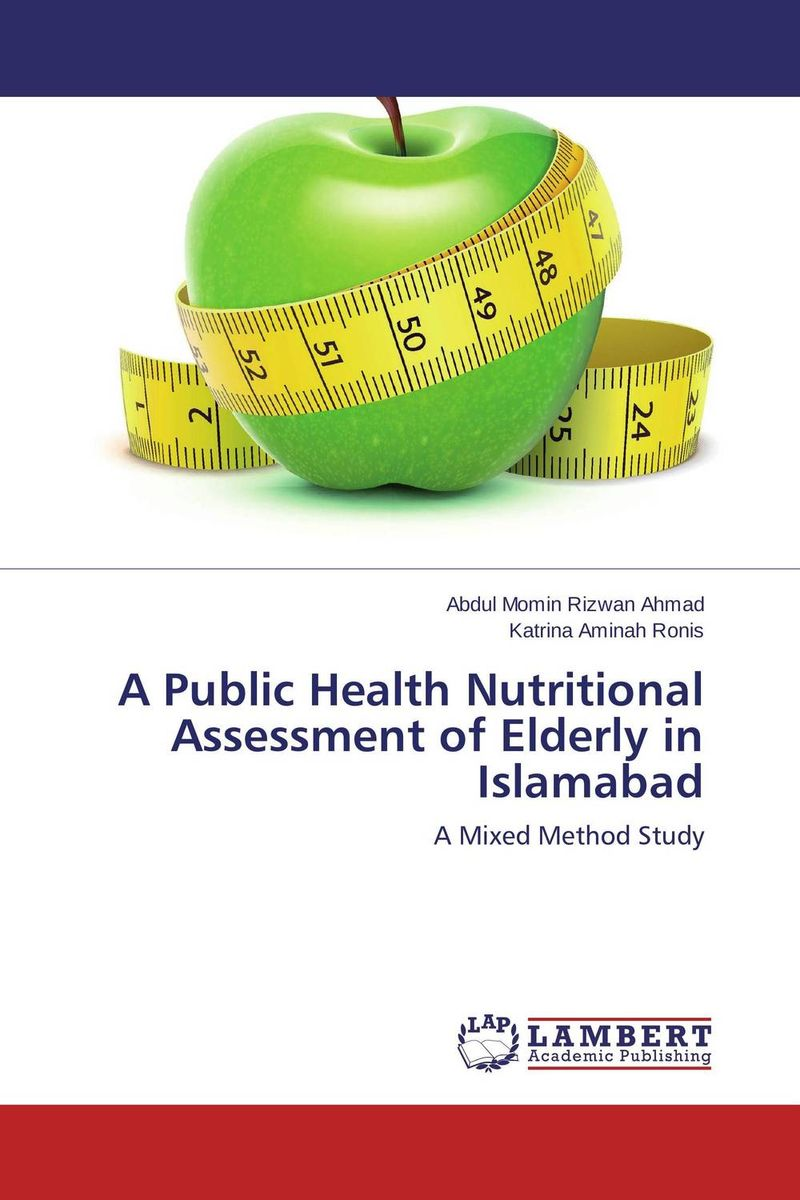 A Public Health Nutritional Assessment of Elderly in Islamabad