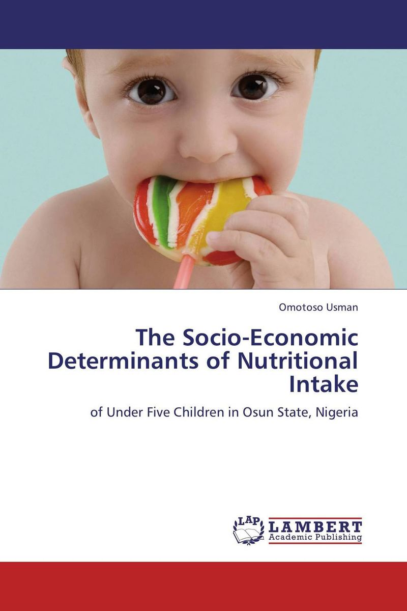 The Socio-Economic Determinants of Nutritional Intake