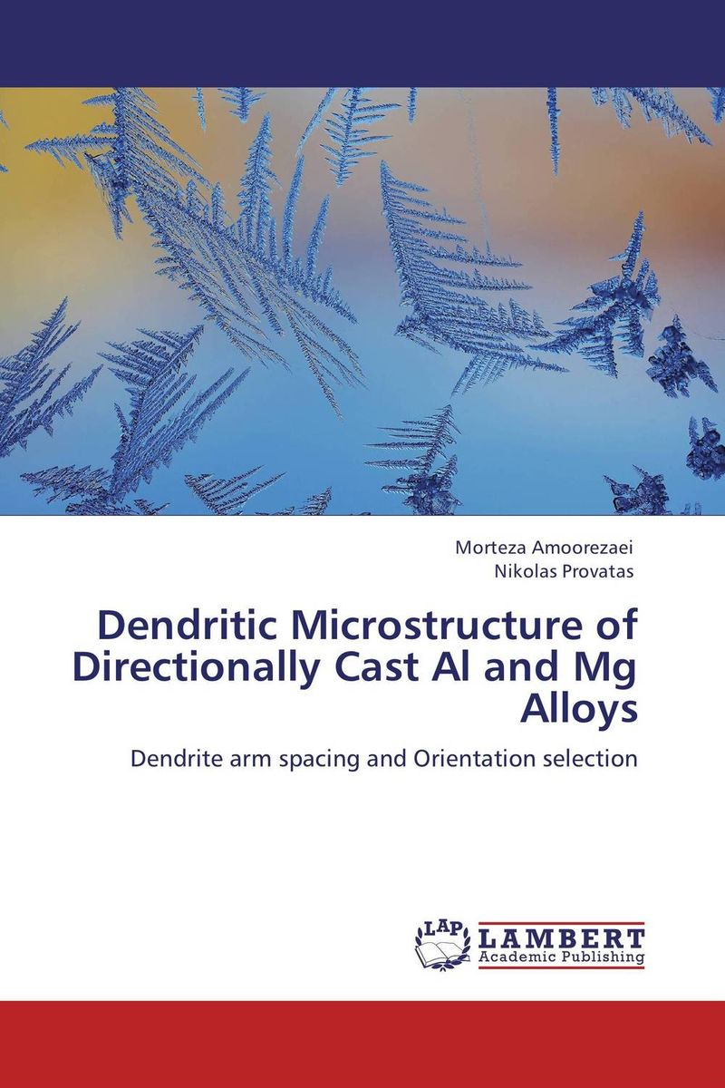 Dendritic Microstructure of Directionally Cast Al and Mg Alloys