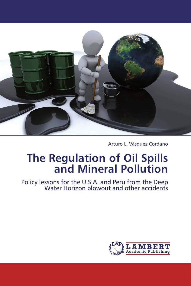 The Regulation of Oil Spills and Mineral Pollution the accidental wedding