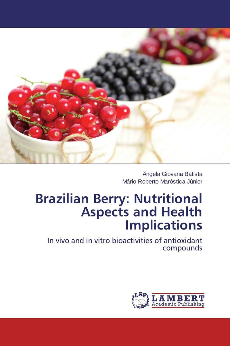 Brazilian Berry: Nutritional Aspects and Health Implications nutritional status