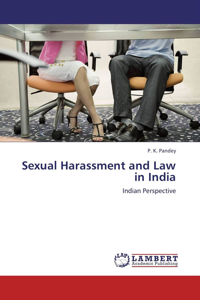 Sexual Harassment and Law in India first law 2 before they are hanged a