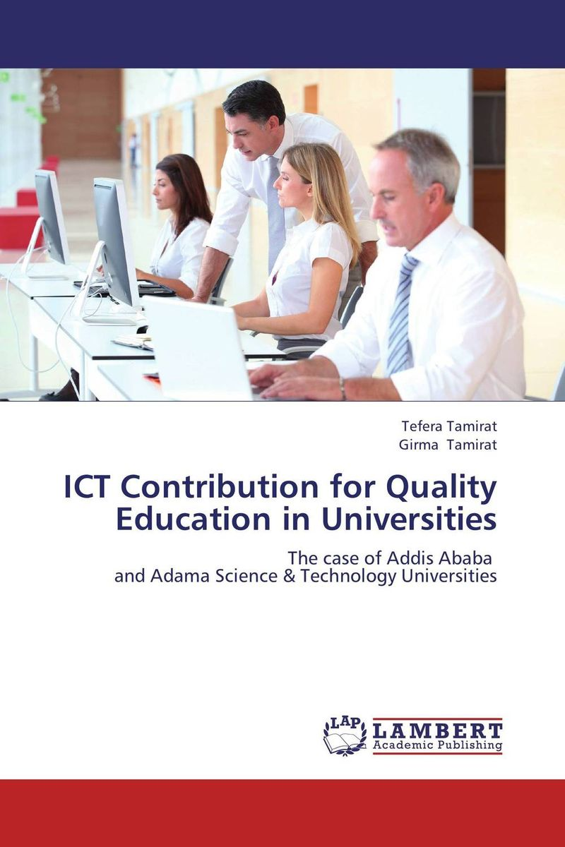 ICT Contribution for Quality Education in Universities the quality of ict supported learning and teaching environments