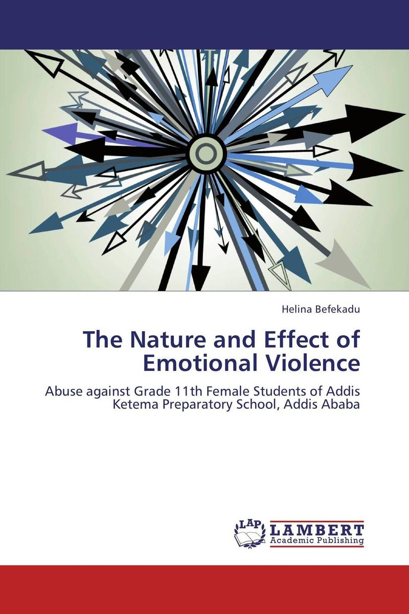 The Nature and Effect of Emotional Violence helina befekadu the nature and effect of emotional violence