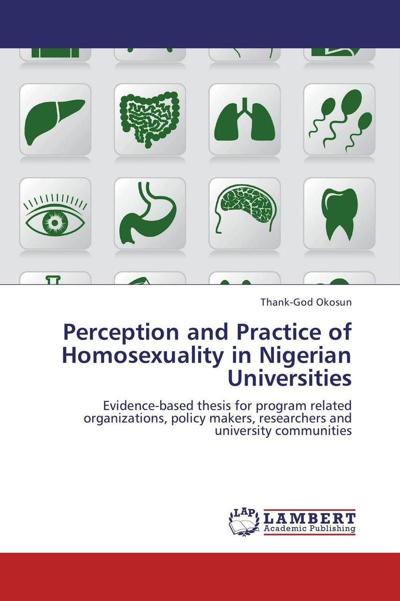 купить Perception and Practice of Homosexuality in Nigerian Universities недорого