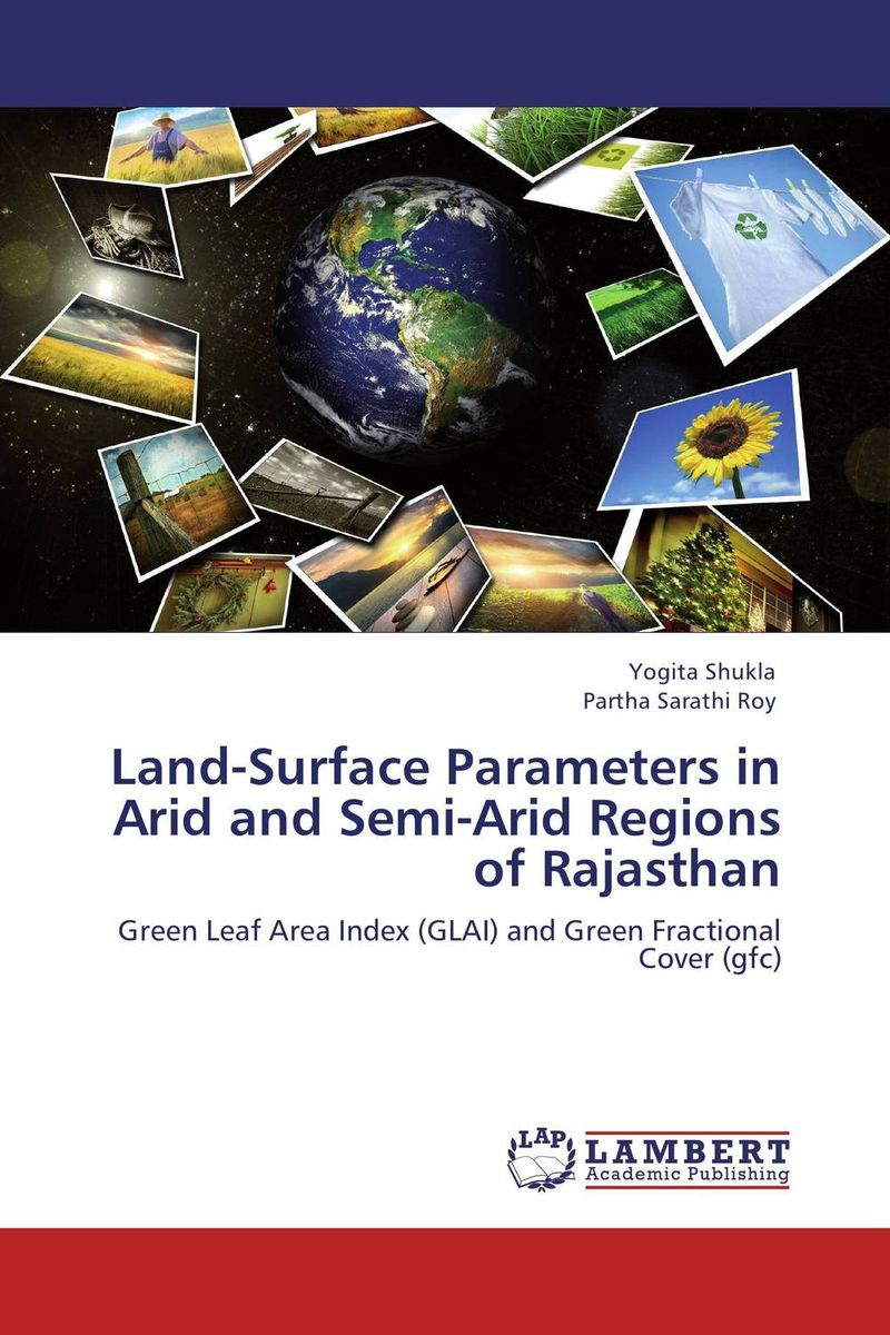Land-Surface Parameters in Arid and Semi-Arid Regions of Rajasthan earth observation for land and emergency monitoring