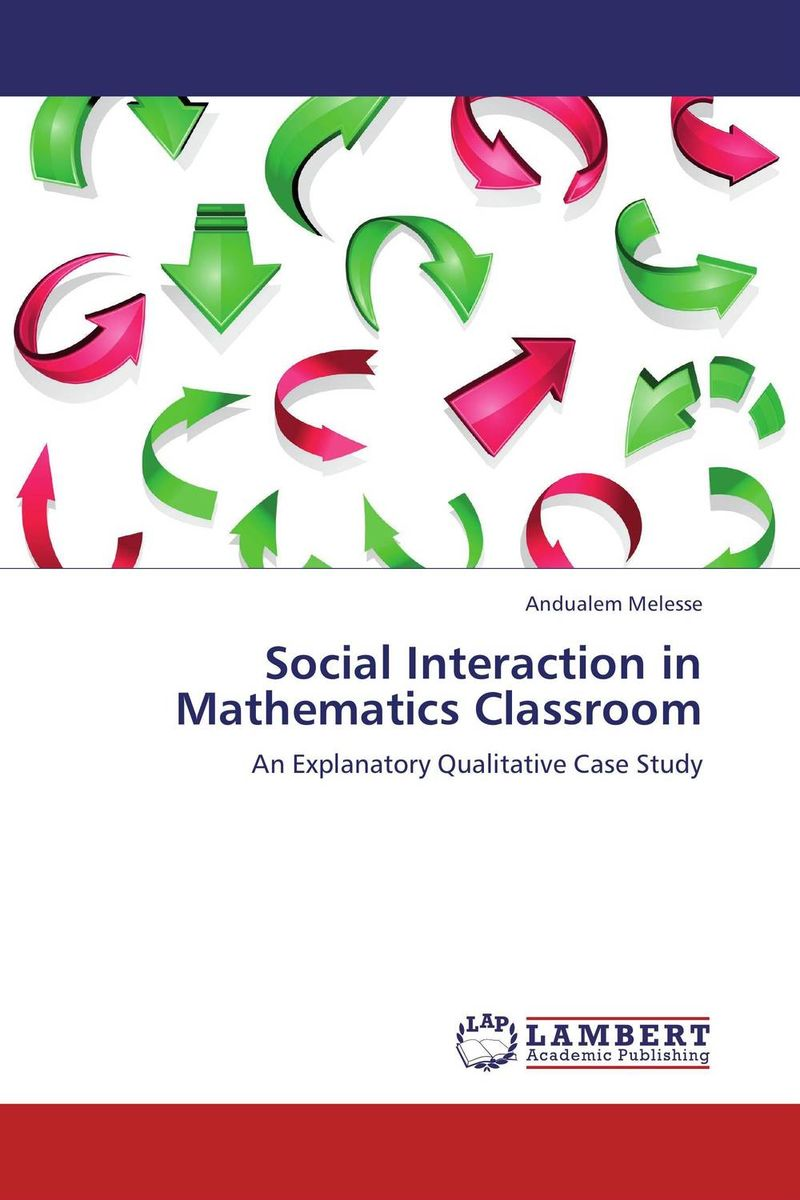 Social Interaction in Mathematics Classroom sociologies of interaction