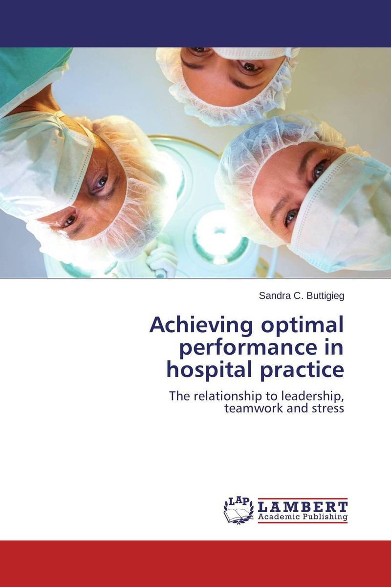 Achieving optimal performance in  hospital practice optimal capacity design and performance evaluation
