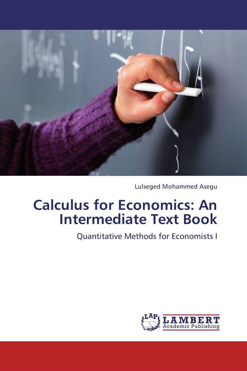 Calculus for Economics: An Intermediate Text Book handbook of mathematical economics 2 handbooks in economics
