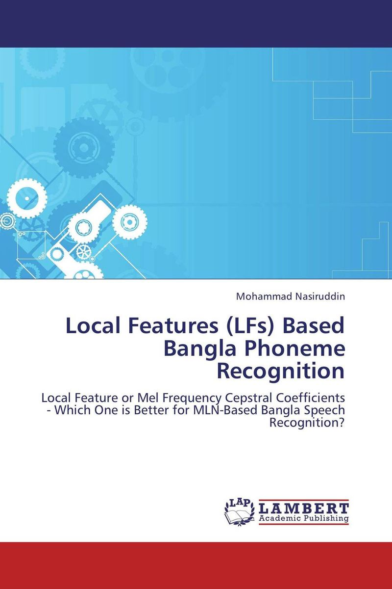 Local Features (LFs) Based Bangla Phoneme Recognition muhammad farhan khan and muhammad asif zakriyya speech recognition with efficient use of support vector machines