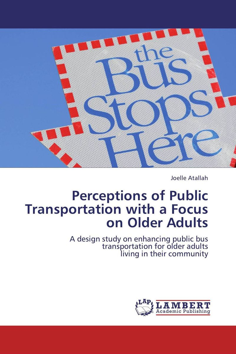 Perceptions of Public Transportation with a Focus on Older Adults visuomotor adaptation in older adults with and without mci