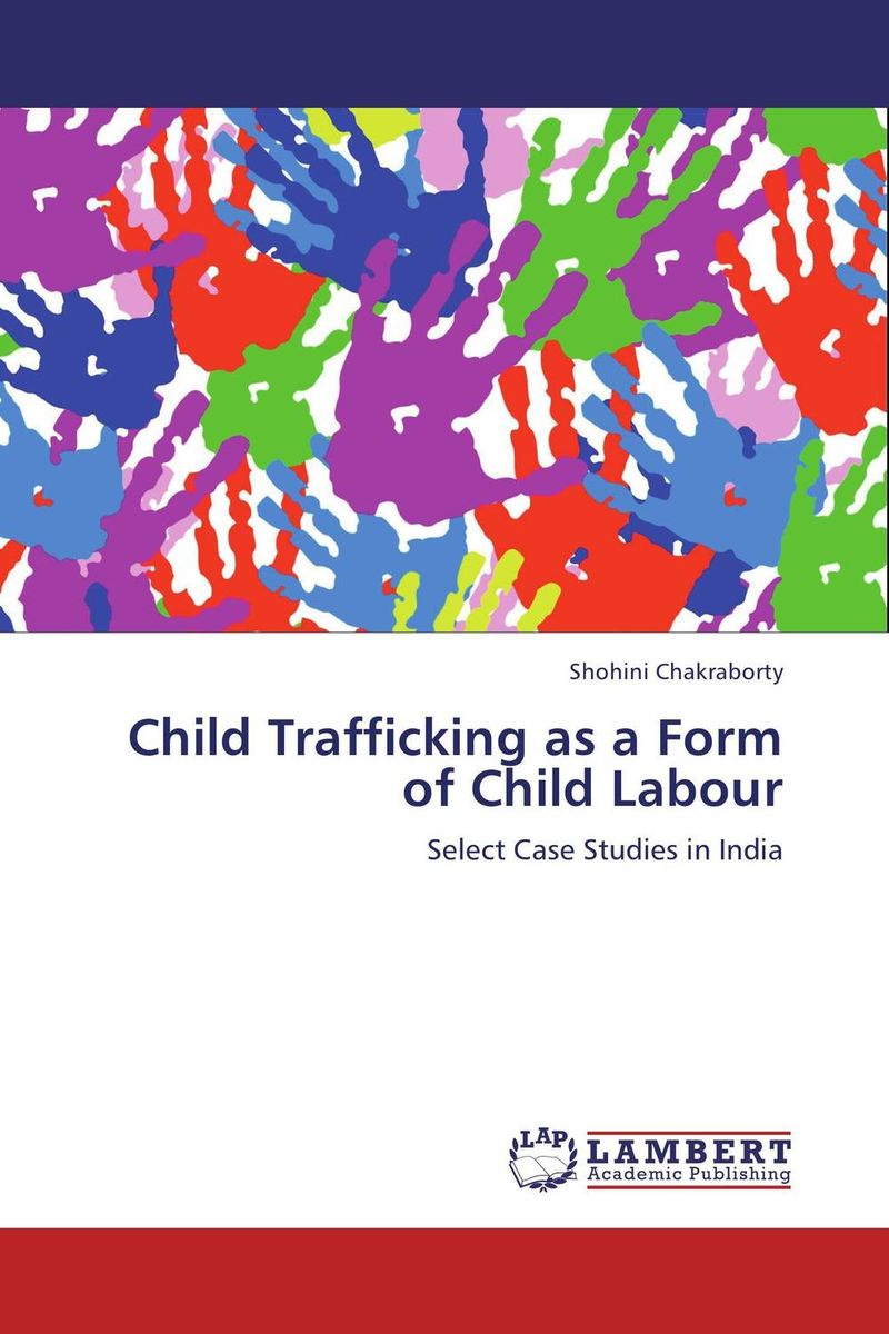 Child Trafficking as a Form of Child Labour ewa przyborowska child labour and demographic transition in thailand