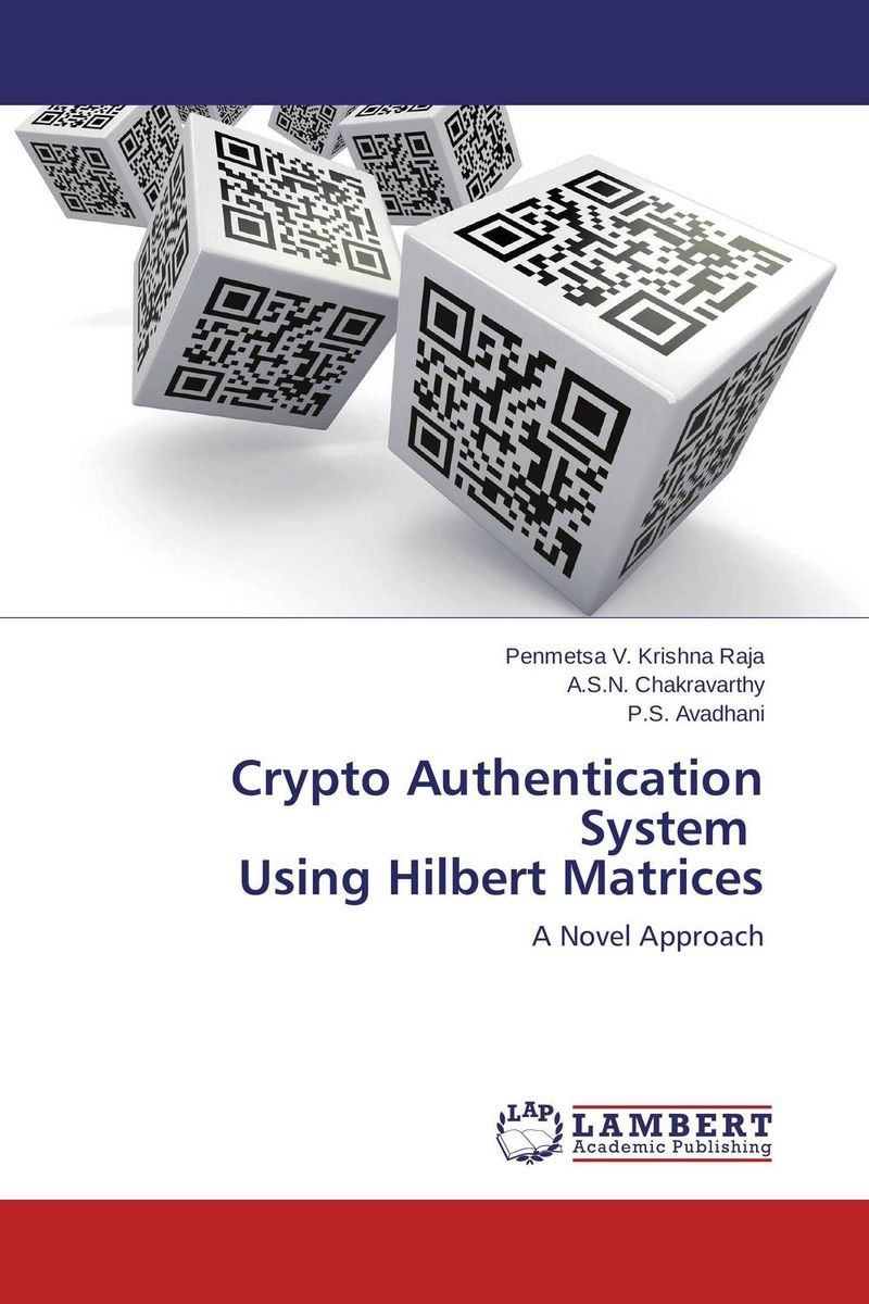 Crypto Authentication System Using Hilbert Matrices new methods in symmetric cryptanalysis