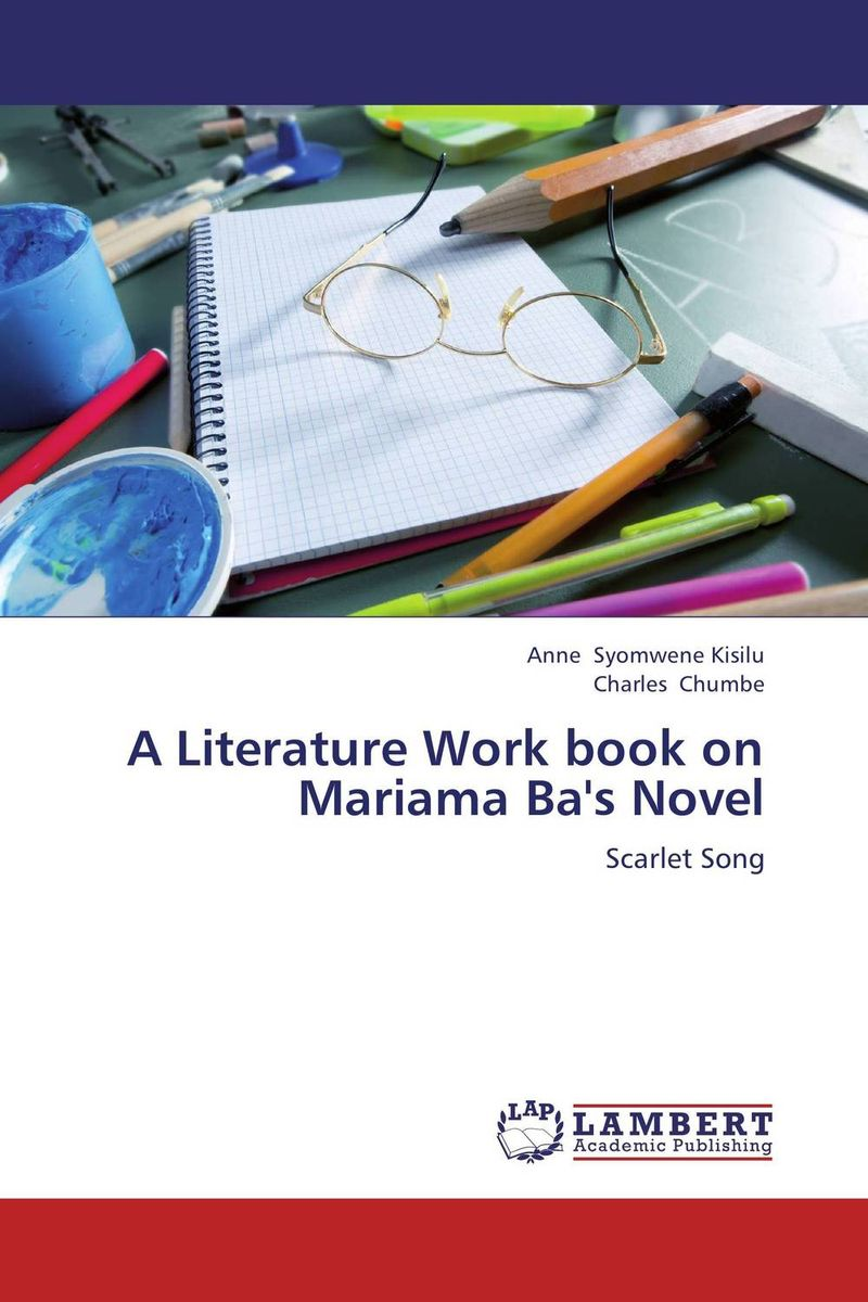 A Literature Work book on Mariama Ba's Novel a study in scarlet