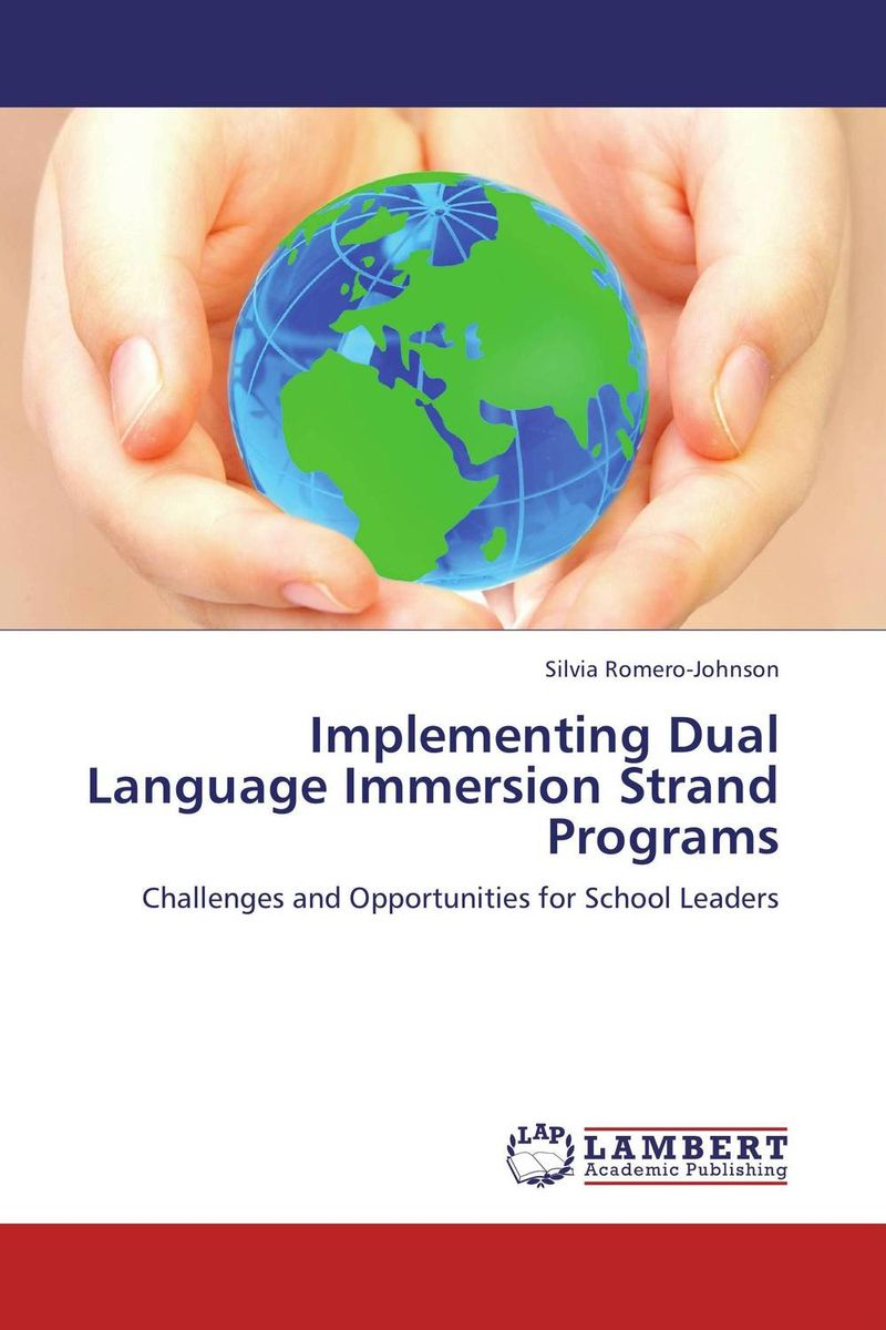 Implementing Dual Language Immersion Strand Programs english language and bilingualism