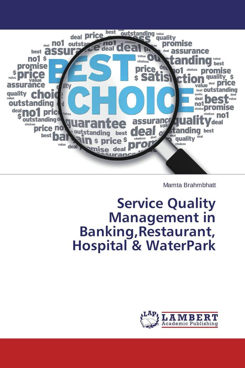 Service Quality Management in Banking,Restaurant, Hospital & WaterPark michel chevalier luxury retail management how the world s top brands provide quality product and service support