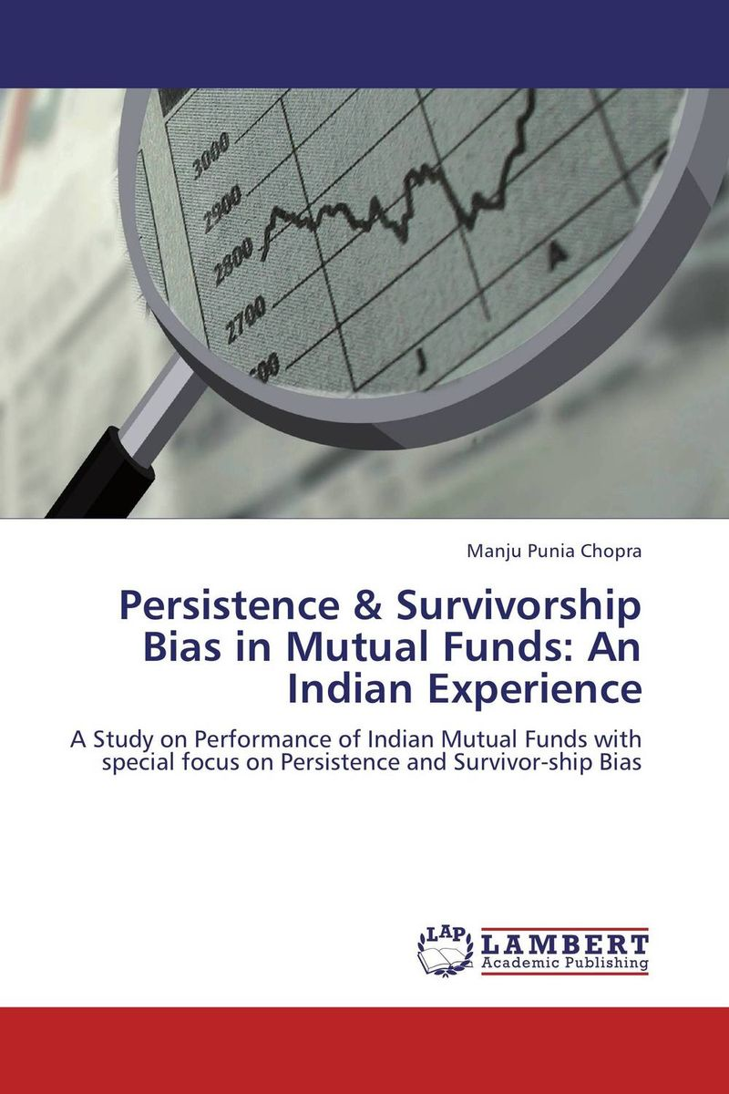 Persistence & Survivorship Bias in Mutual Funds: An Indian Experience john bogle c bogle on mutual funds new perspectives for the intelligent investor