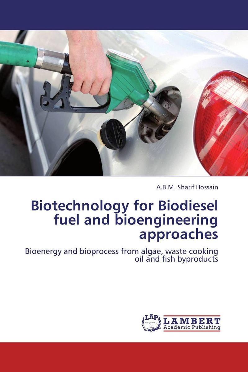 Biotechnology for Biodiesel fuel and bioengineering approaches biodiesel from algae