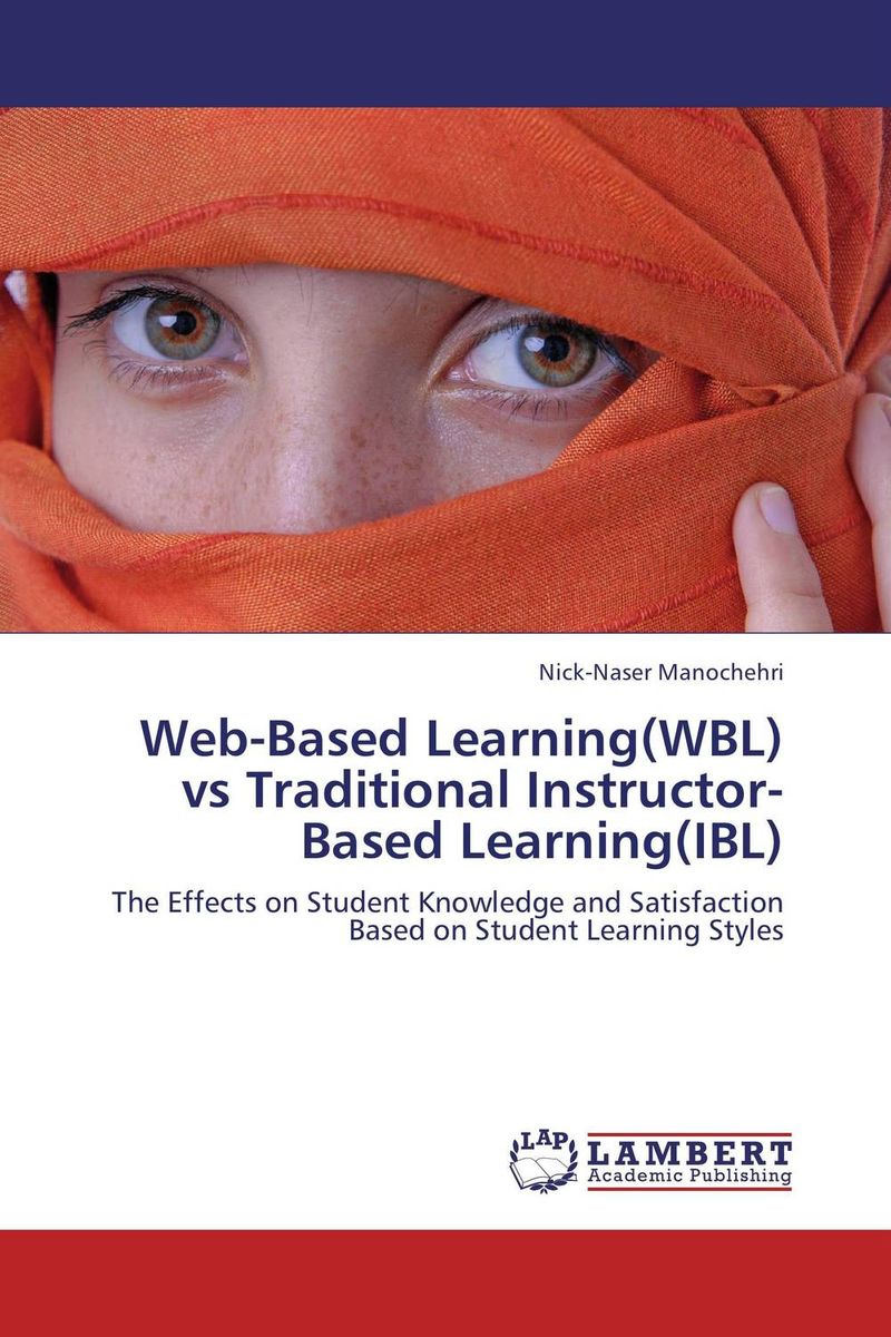 Web-Based Learning(WBL) vs Traditional Instructor-Based Learning(IBL) overview of web based business