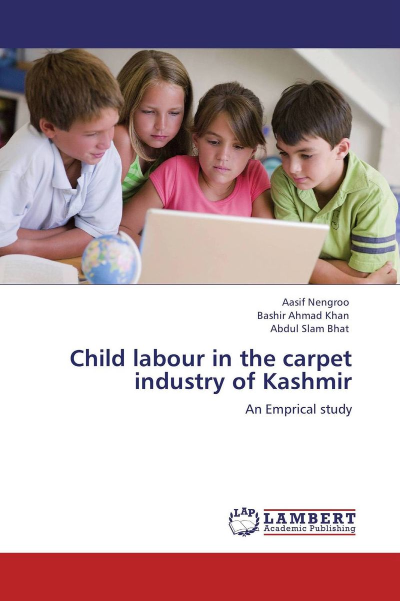 Child labour in the carpet industry of Kashmir child undernutrition in india