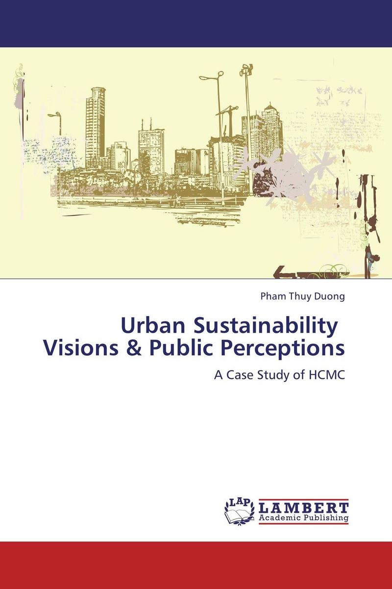 Urban Sustainability   Visions & Public Perceptions emerging issues on sustainable urban development