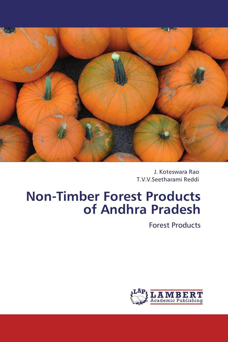 Non-Timber Forest Products of Andhra Pradesh taisser h h deafalla non wood forest products and poverty alleviation in semi arid region