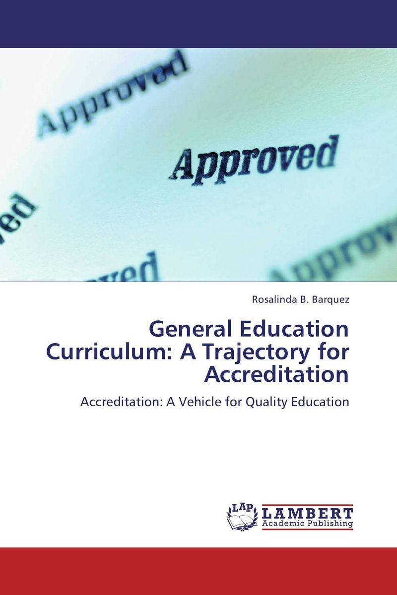 General Education Curriculum: A Trajectory for Accreditation m d miles development of an accreditation assessment survey
