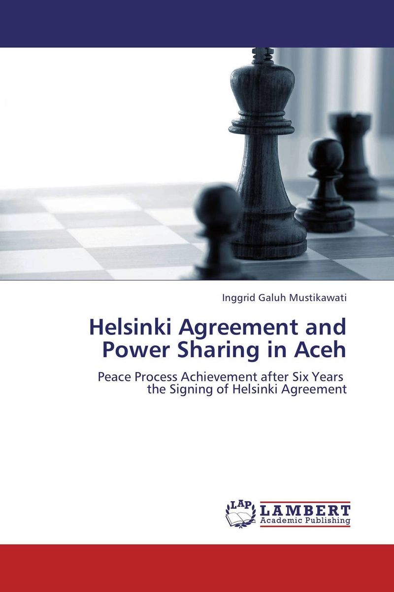 Helsinki Agreement and Power Sharing in Aceh