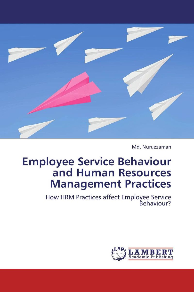 Employee Service Behaviour and Human Resources Management Practices mehdi mohammadi poorangi piao hui ying and arash najmaei e hrm strategies for recruitment