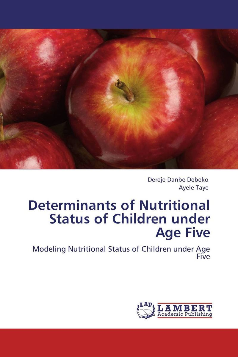 Determinants of Nutritional Status of Children under Age Five