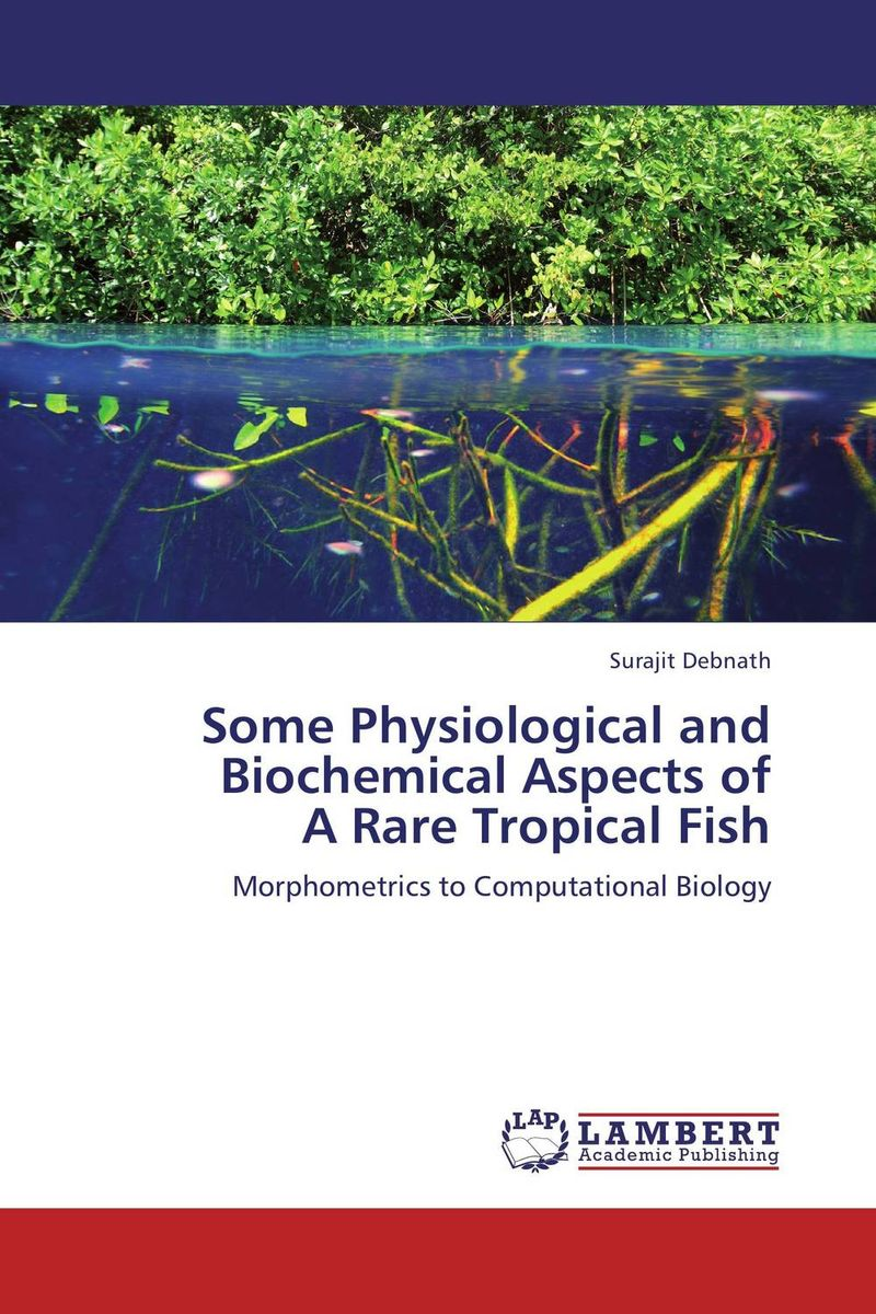 Some Physiological and Biochemical Aspects of A Rare Tropical Fish