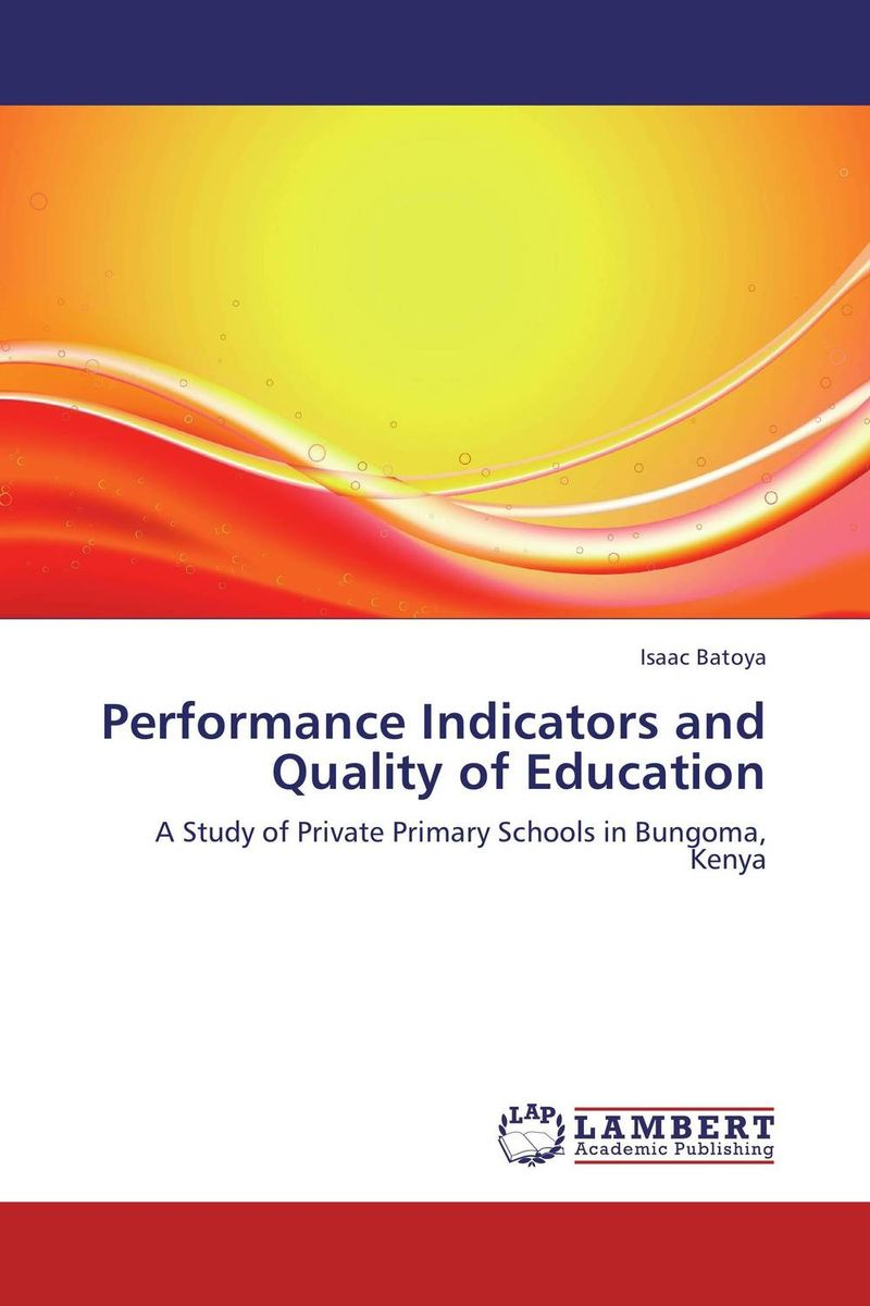 Performance Indicators and Quality of Education david parmenter key performance indicators