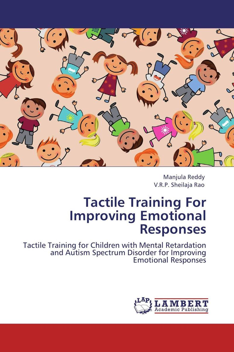 Tactile Training For Improving  Emotional Responses somrak petchartee volker graefe and gareth monkman tactile sensors for force control and contact recognition