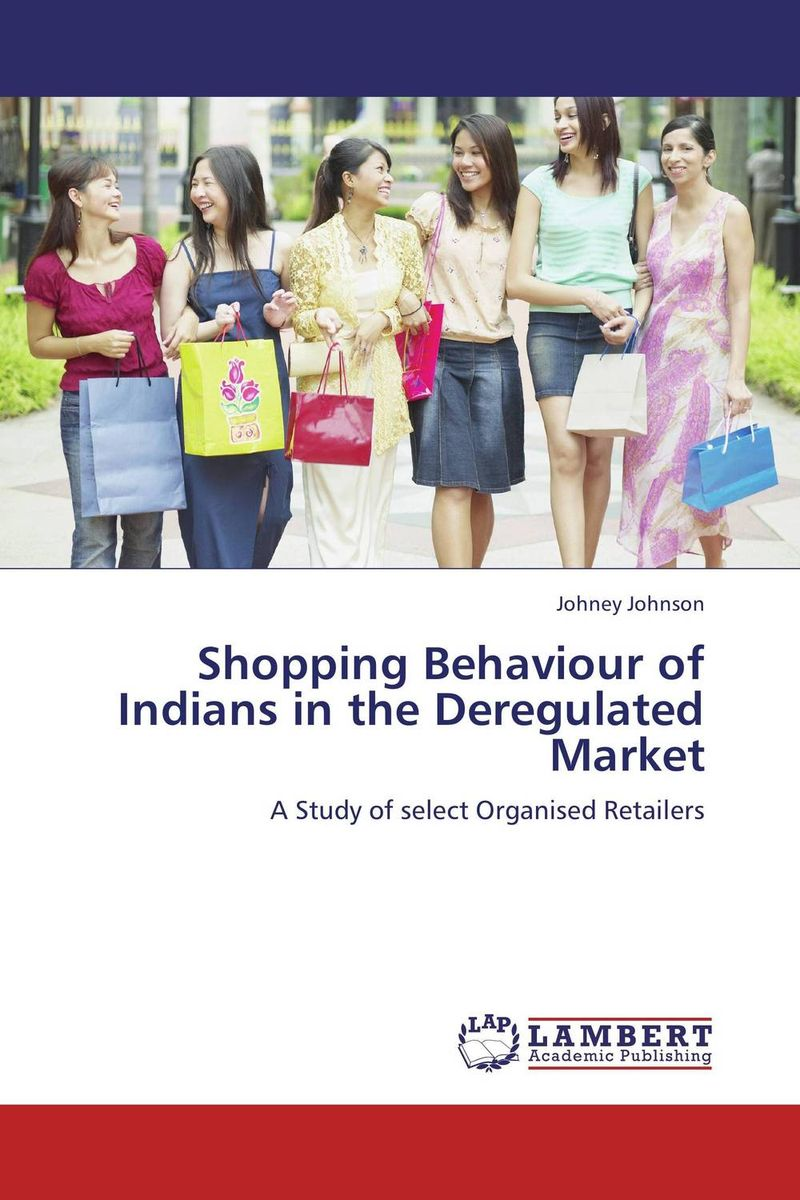 Shopping Behaviour of Indians in the Deregulated Market ripudaman singh gurkamal singh and amandeep kaur brea indian consumer behaviour