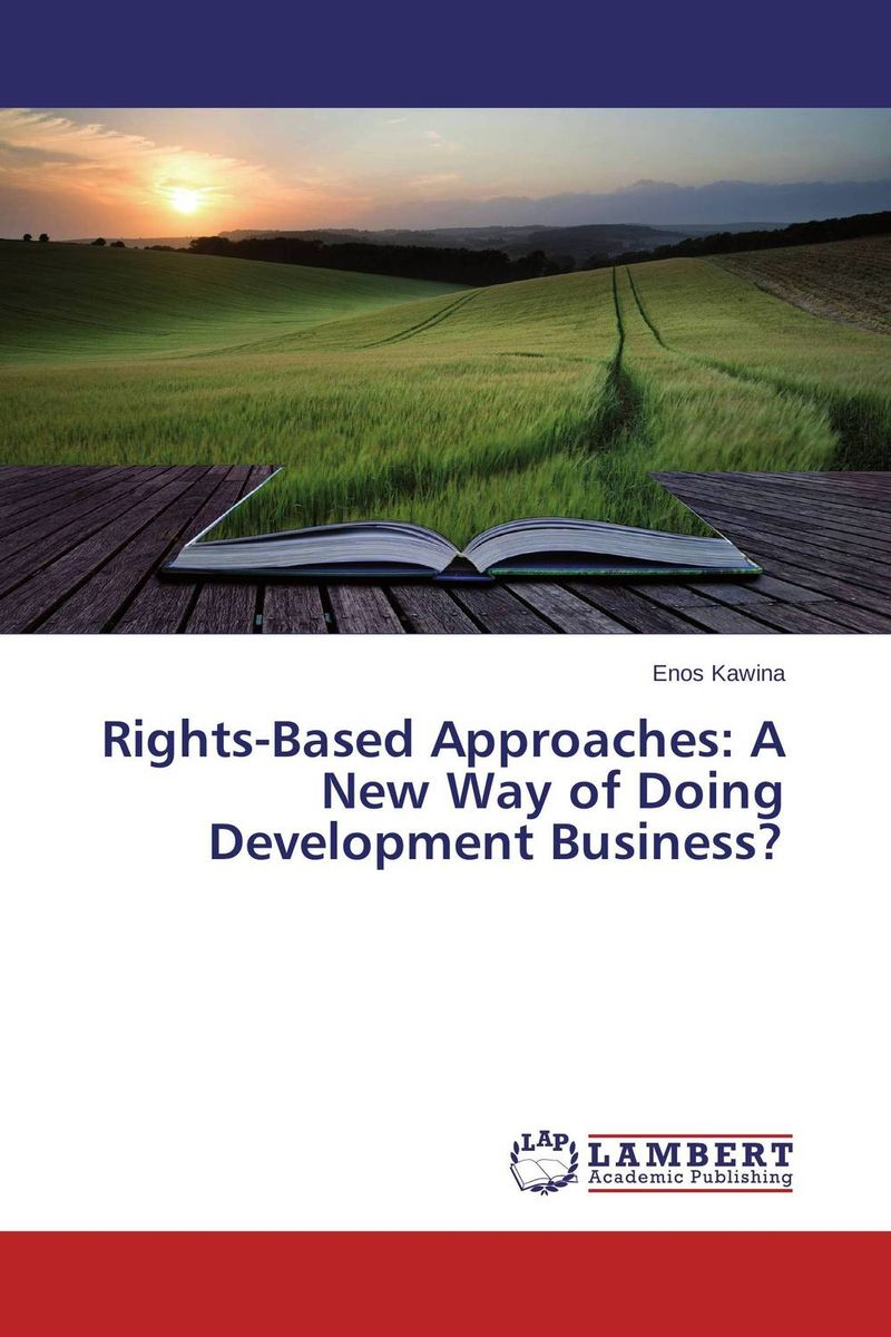 Rights-Based Approaches: A New Way of Doing Development Business?