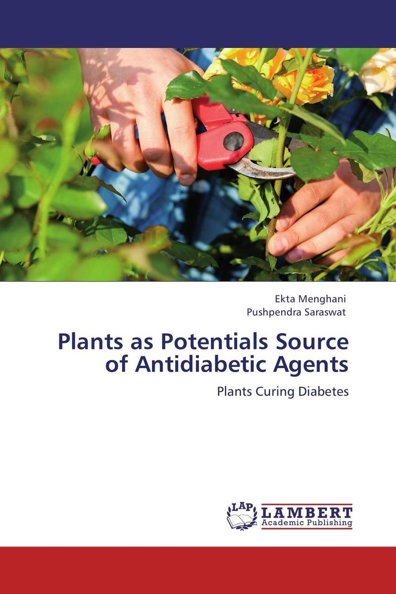 Plants as Potentials Source of Antidiabetic Agents maximilian gaynesford de agents and their actions