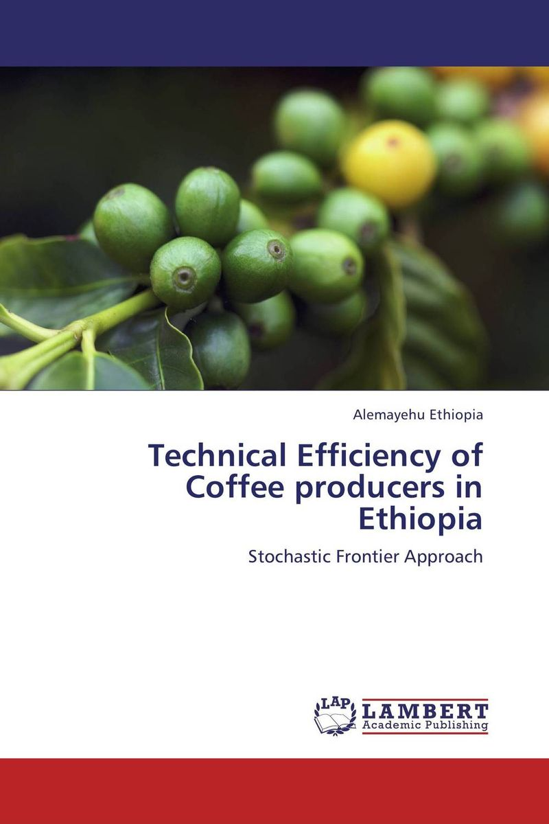 Technical Efficiency of Coffee producers in Ethiopia technical efficiency of greenhouse rose cut flower farms