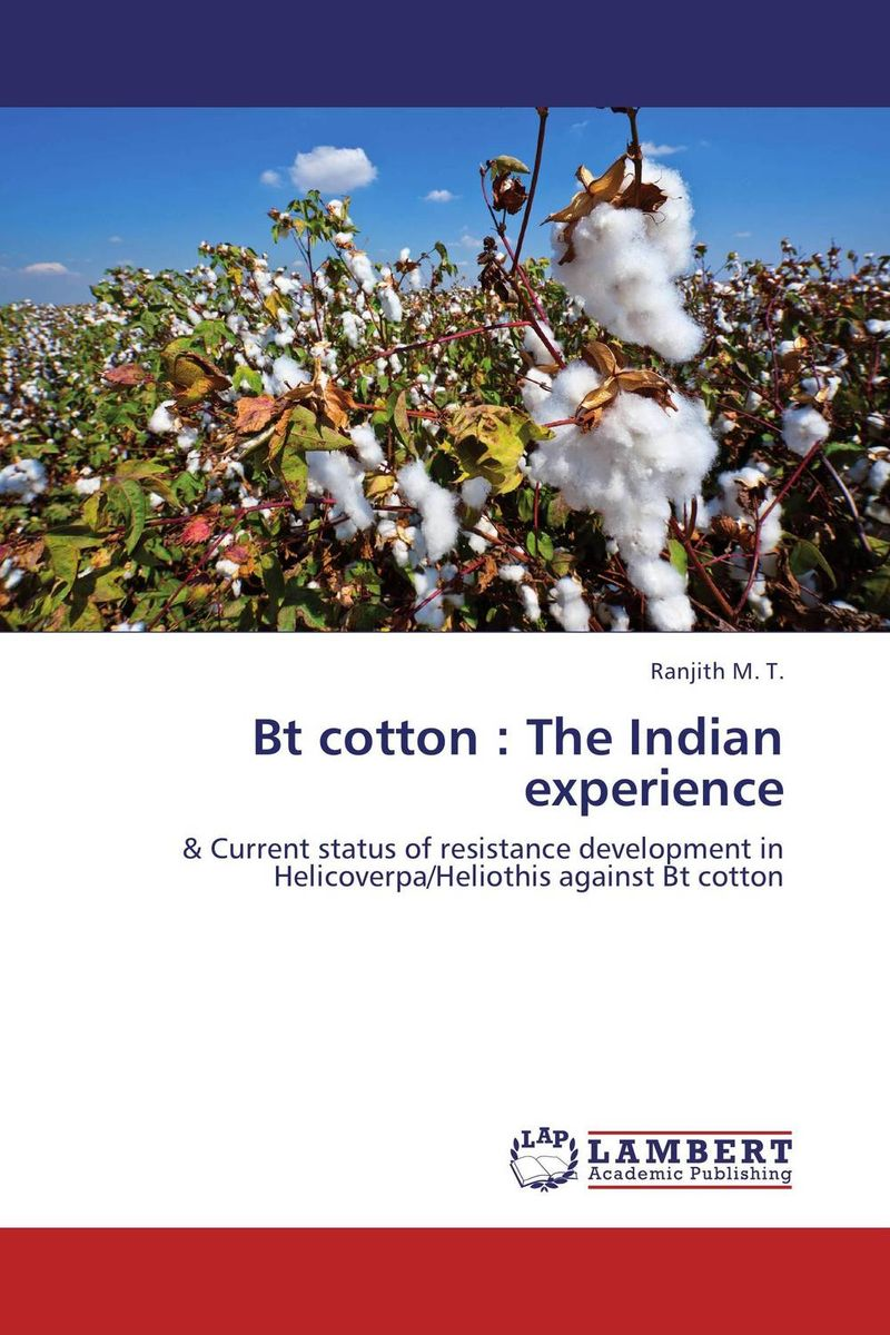Bt cotton : The Indian experience