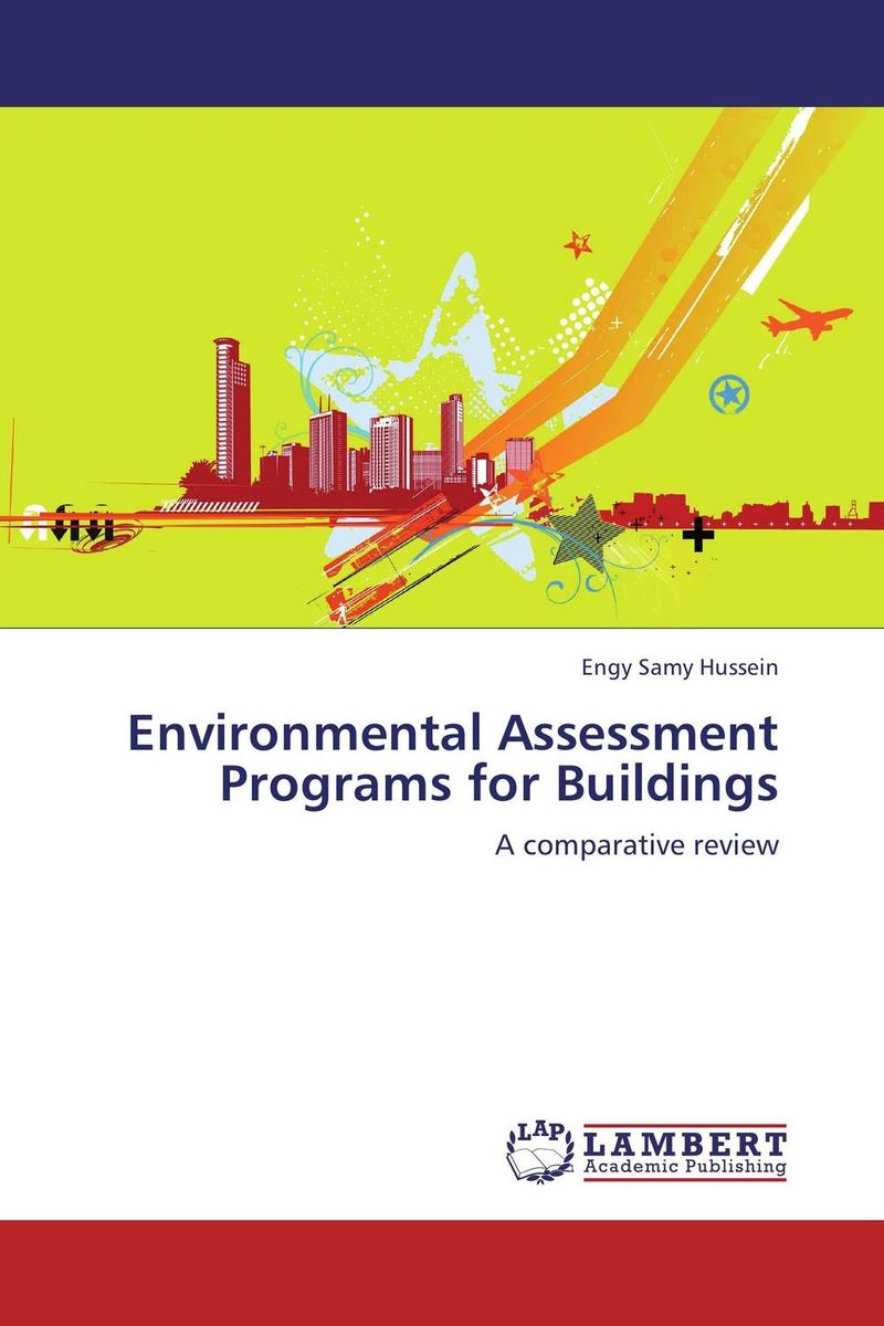 Environmental Assessment Programs for Buildings a guide for environmental impact assessment