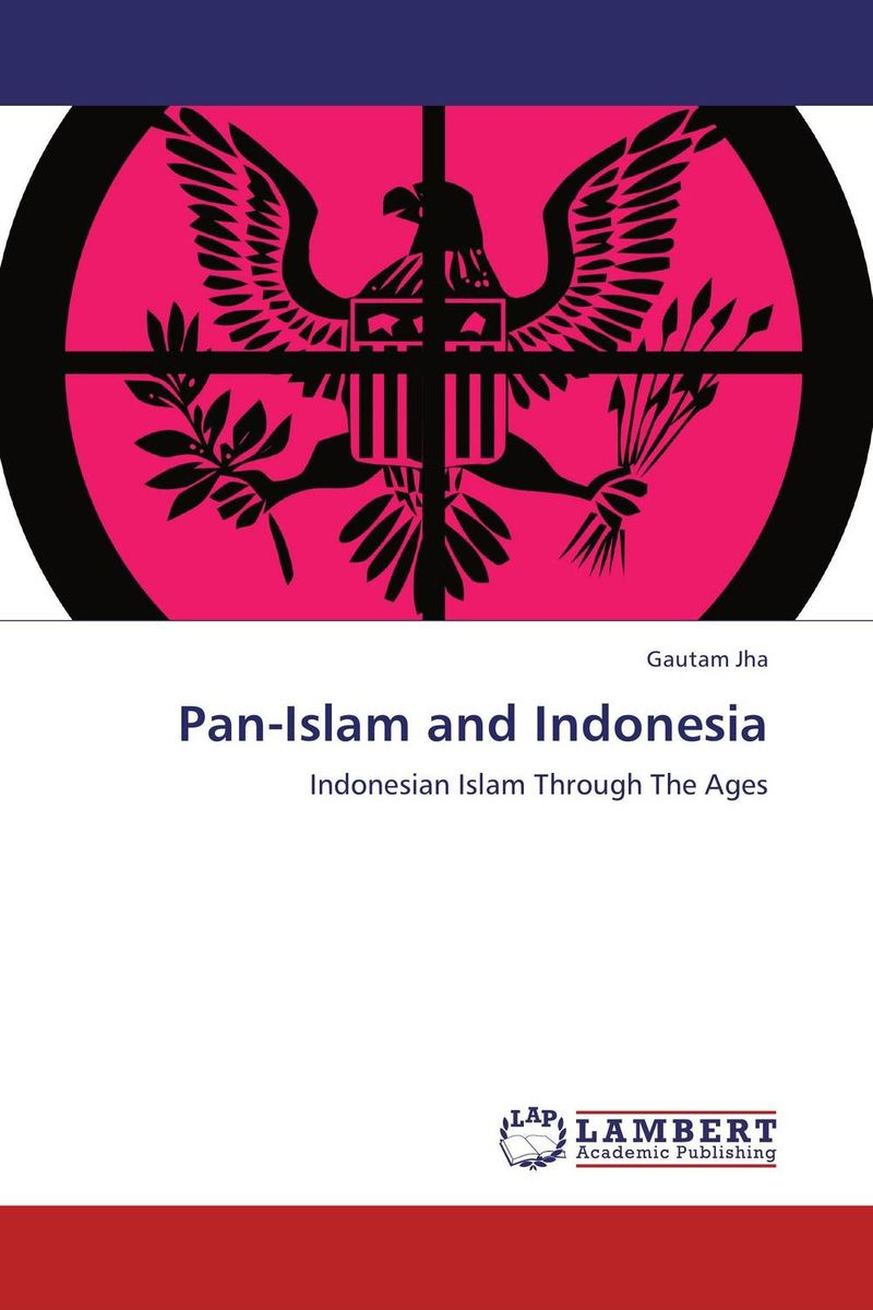 Pan-Islam and Indonesia islam between jihad and terrorism