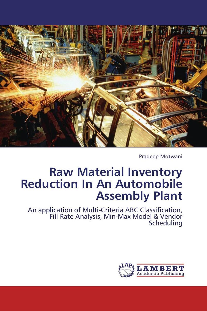 Raw Material Inventory Reduction In An Automobile Assembly Plant robert davis a demand driven inventory optimization and replenishment creating a more efficient supply chain