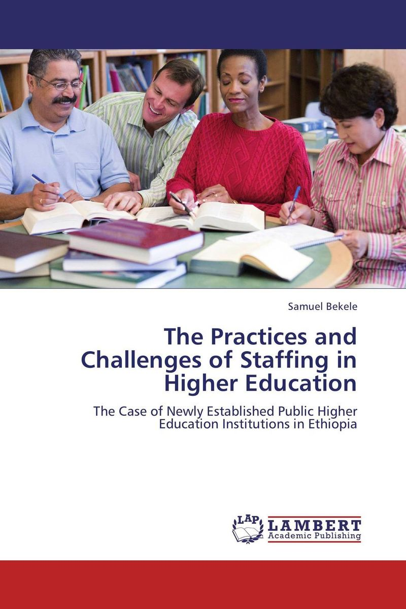 The Practices and Challenges of Staffing in Higher Education